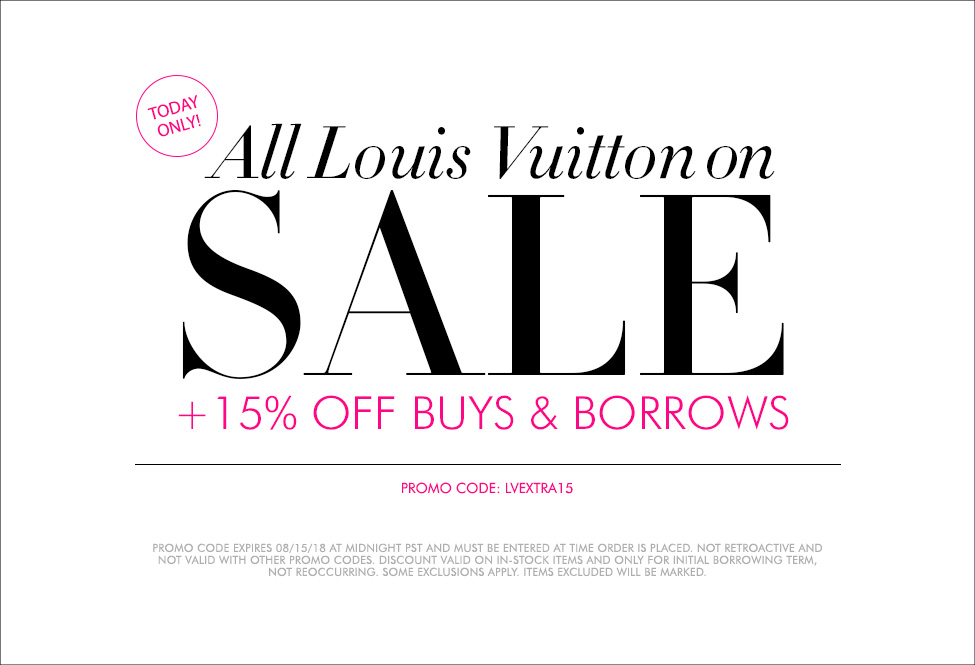 Aug 15 - All LV on Sale +15% off SITEWIDE