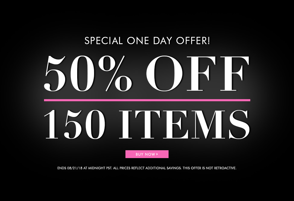 Aug 21 - 50% off 150 Items - BUY
