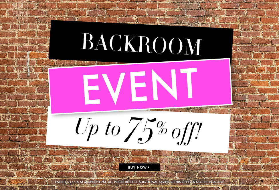 Nov 15 - Shop our Backroom EVENT up to 75% off - BUY