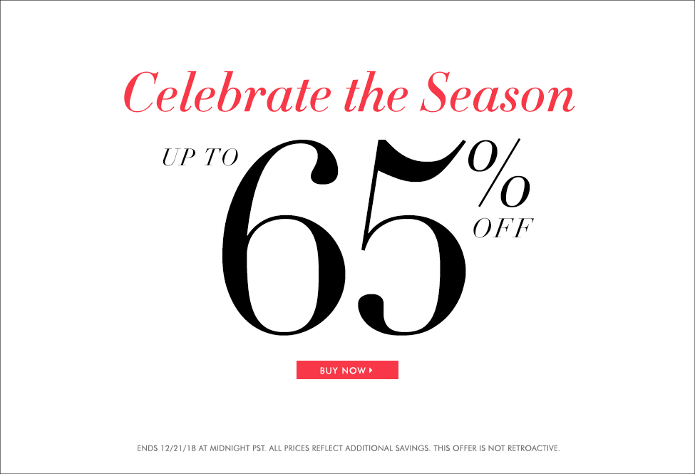 Dec 21 Celebrate The Season Up To 65 Off