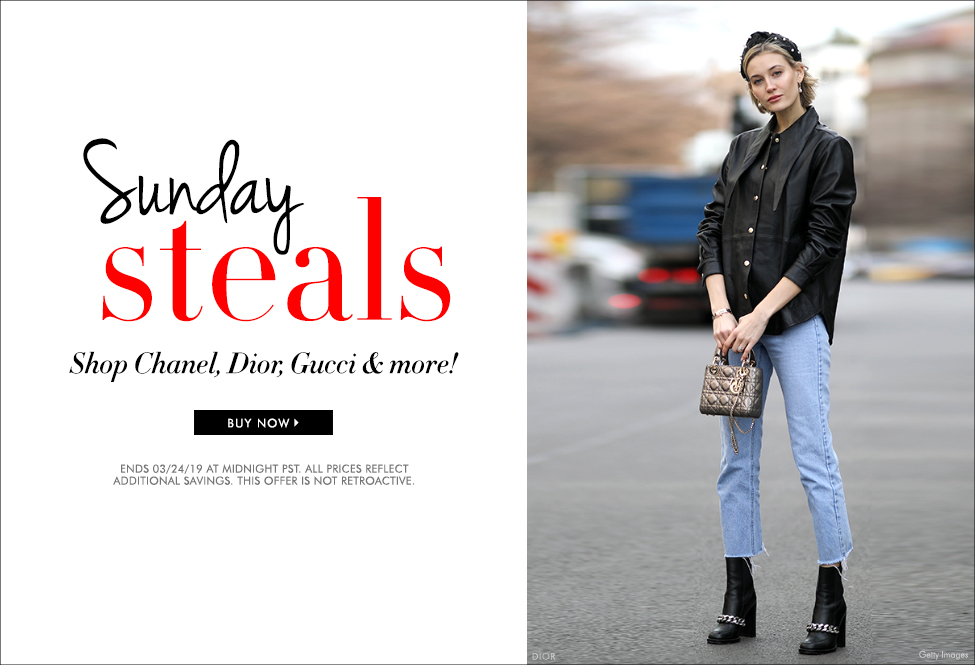 March 24 - SUNDAY STEALS… Shop Chanel, Dior, Gucci & more - BUY
