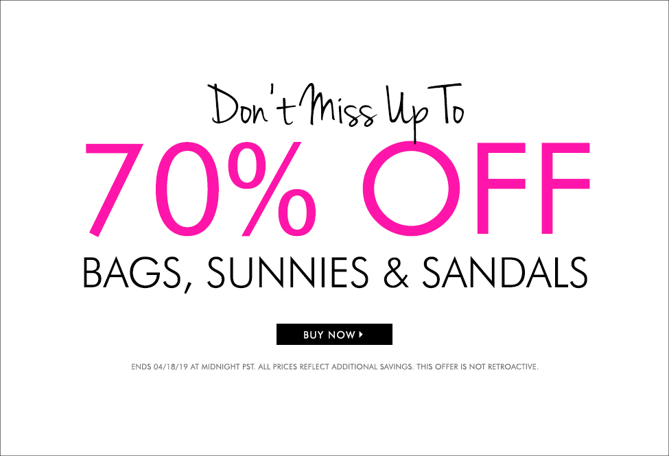 April 18 - SHOP Bags, Sunnies & Sandals UP TO 70% off! - BUY